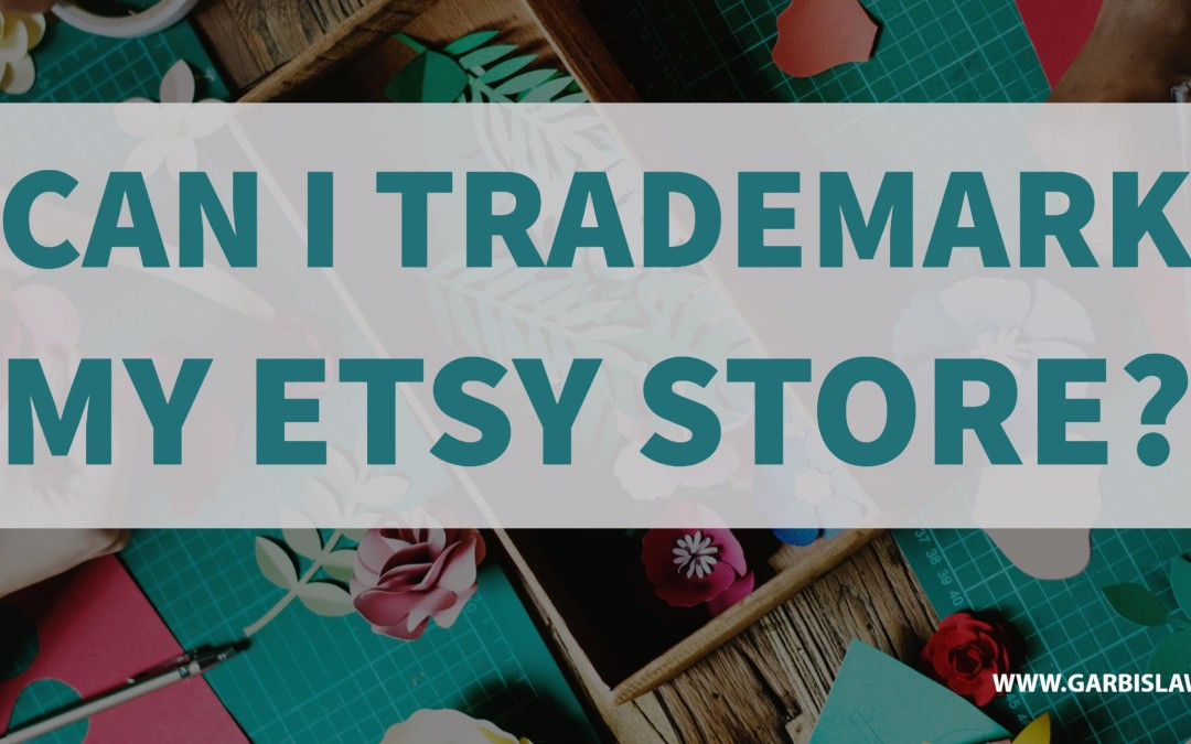 Can I Trademark My Etsy Store?