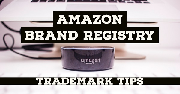 Amazon Brand Registry Trademark Tips